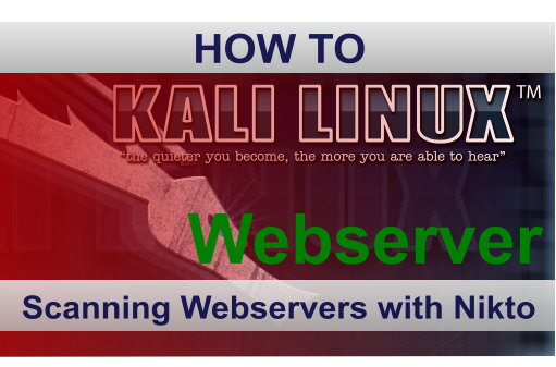 Scanning Webservers with Nikto Kali Linux
