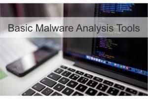 Basic Malware Analysis Tools