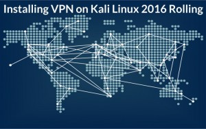 Installing VPN on Kali Linux 2016