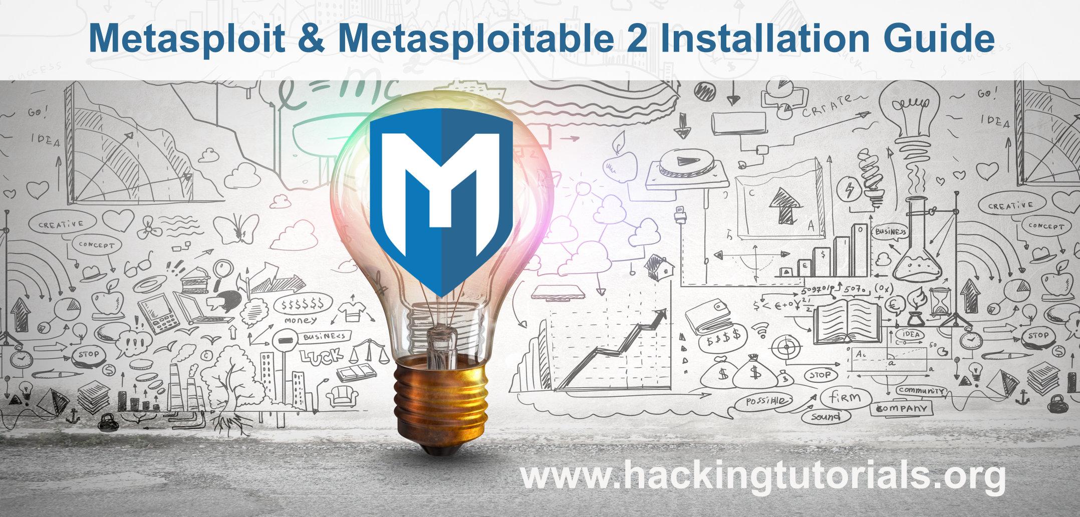 Metasploit and Metasploitable 2 installation - Hacking Tutorials