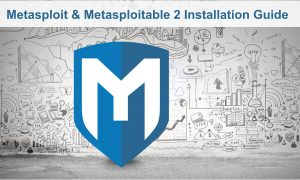 Metasploit and Metaspoitable 2 installation guide