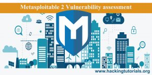 Metasploitable 2 Vulnerability assessment