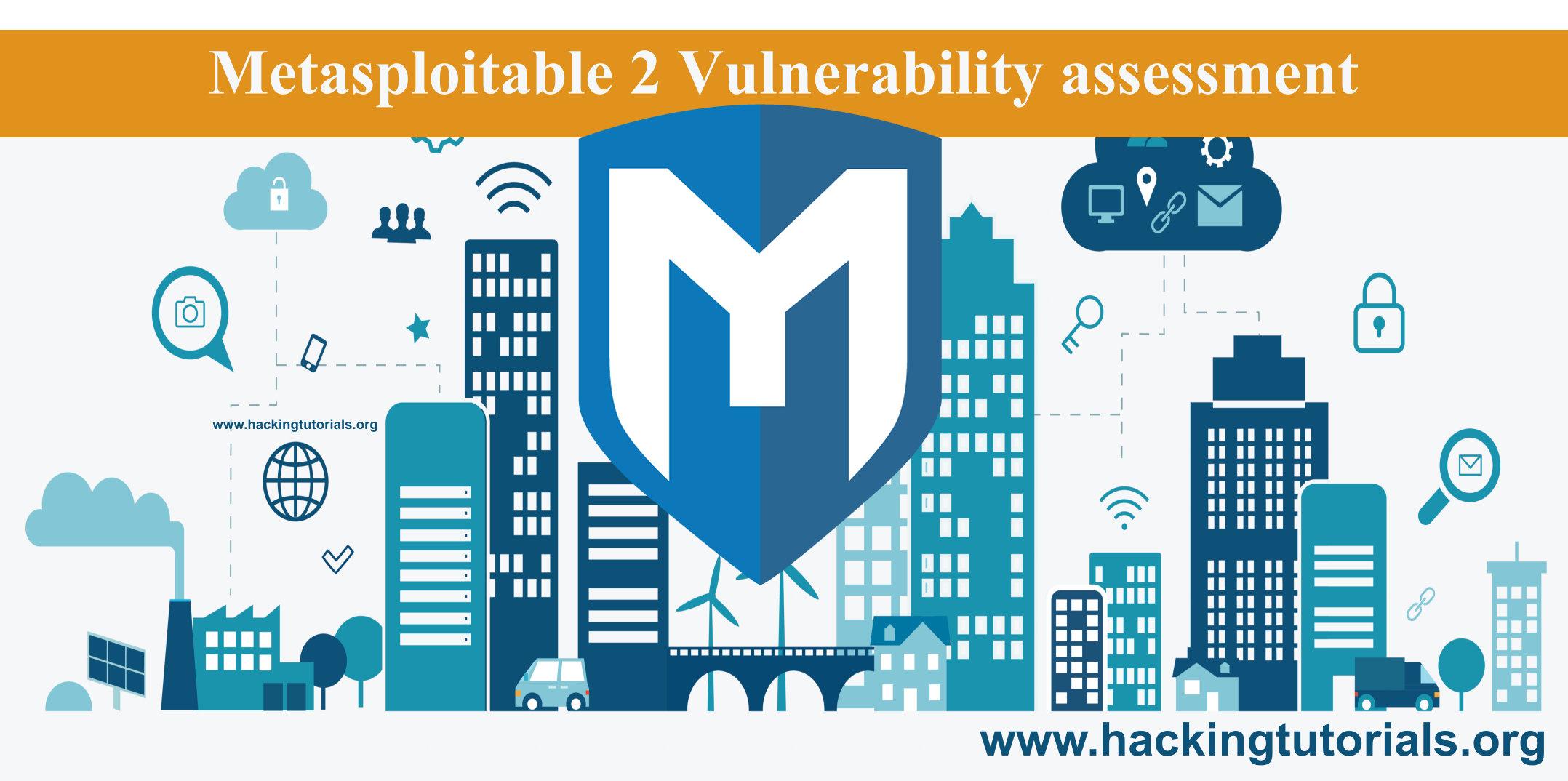 Metasploitable 2 vulnerability assessment - Hacking Tutorials