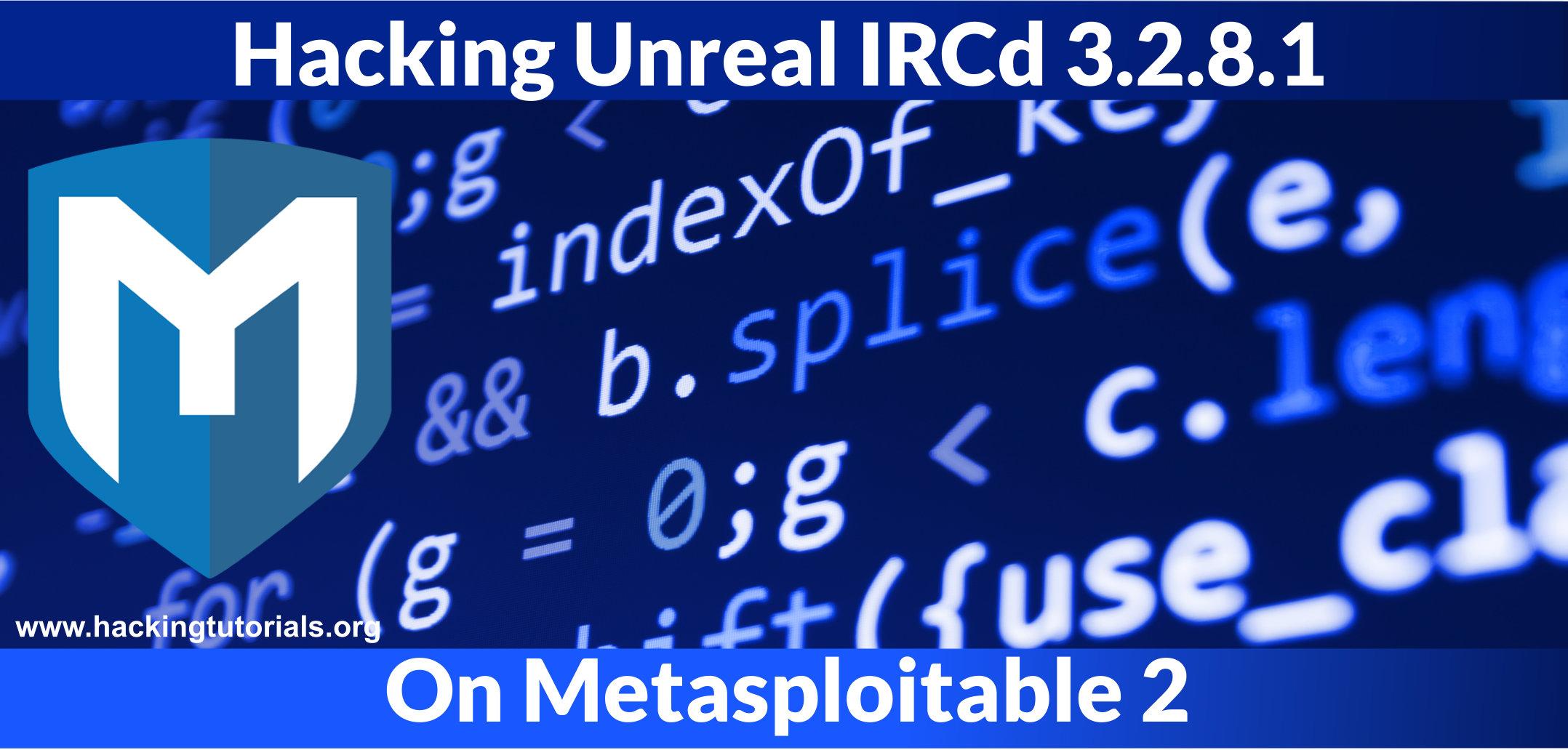 Hacking Unreal IRCd 3 2 8 1 on Metasploitable 2 - Hacking