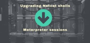 Upgrading Netcat shells to Meterpreter sessions-ft