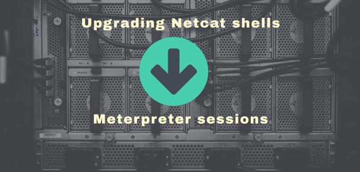 Upgrading Netcat shells to Meterpreter sessions-ft