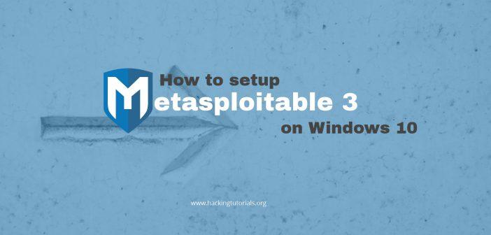 How to setup Metasploitable 3 on Windows 10 ft