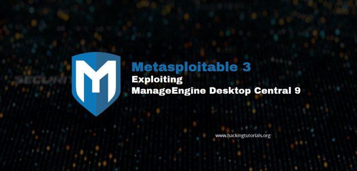 Metasploitable 3 Exploiting ManageEngine Desktop Central 9