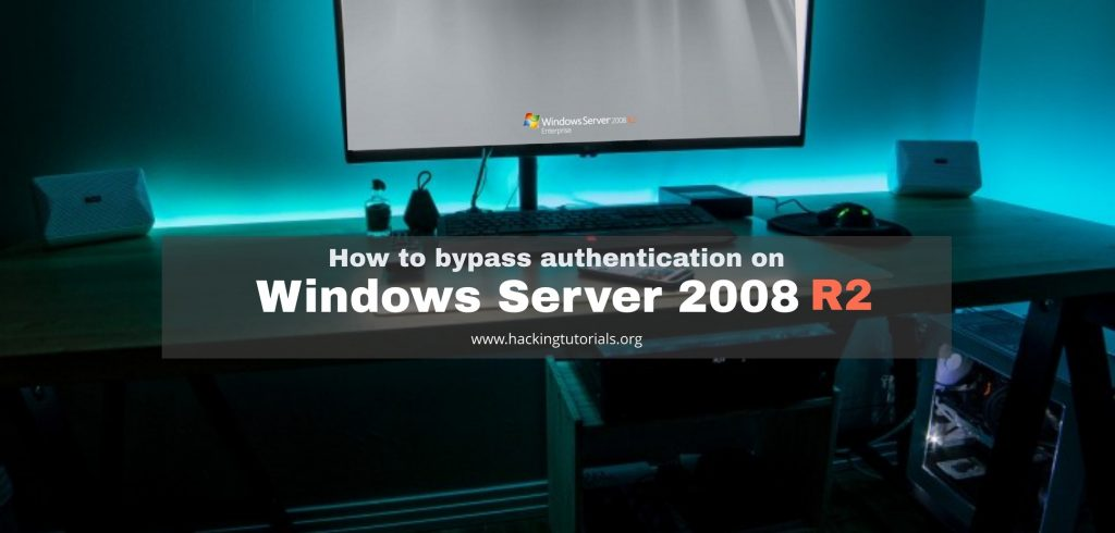 How to bypass authentication on Windows Server 2008 R2 - FT