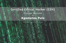 Certified Ethical Hacker CEH Course review Kgomotso Pule FT