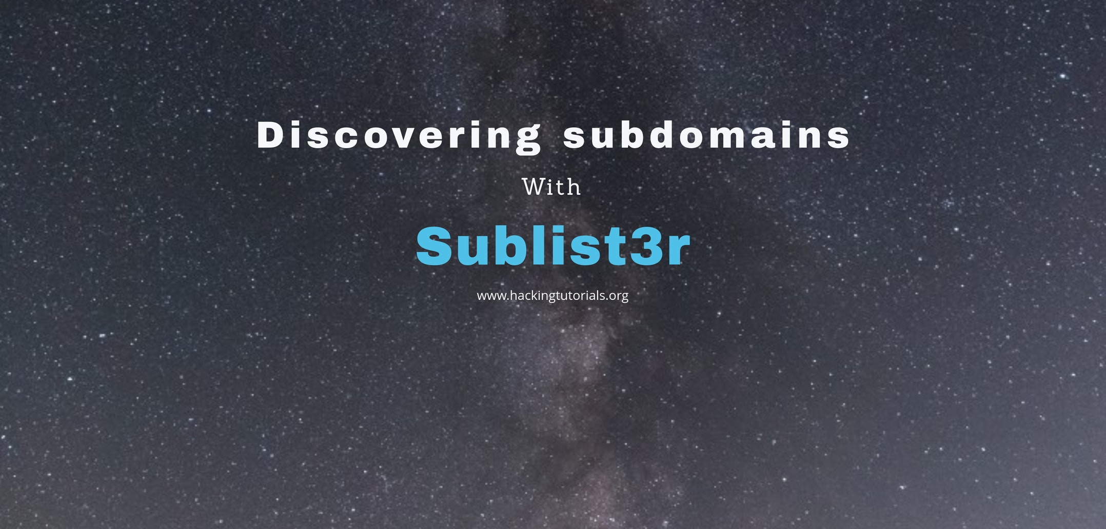 Discovering subdomains with Sublist3r - Hacking Tutorials