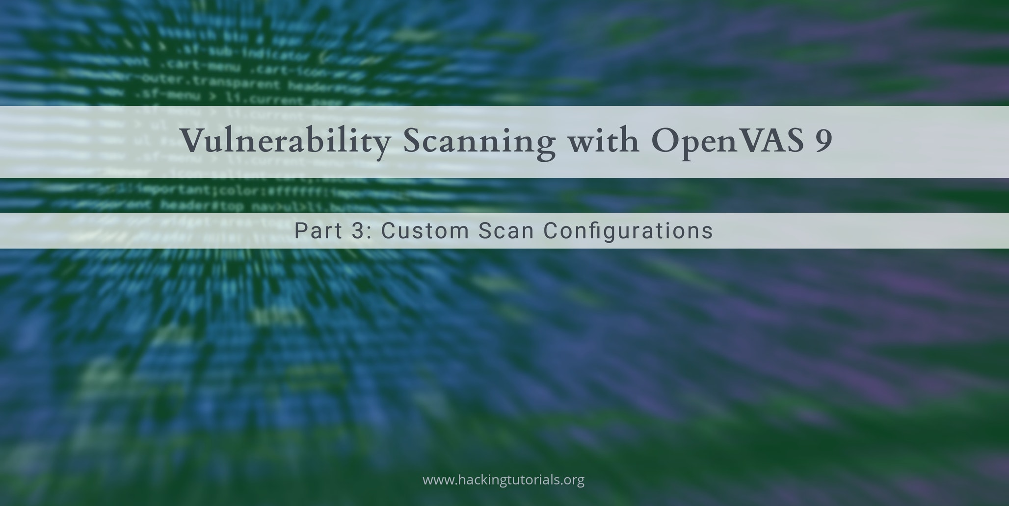 Vulnerability Scanning with OpenVAS 9 part 3: Scanning the